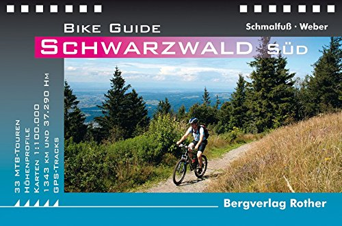 Schwarzwald Süd: 33 Mountainbike-Touren. Mit GPS-Daten (Rother Bike Guide)