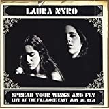 Spread Your Wings & Fly: Live at the Fillmore by Laura Nyro (2004-07-22)