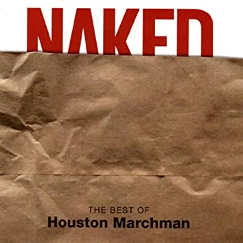 Naked: The Best of Houston Marchman