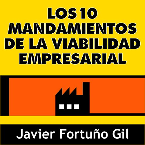 Los 10 Mandamientos de la Viabilidad Empresarial [The 10 Commandments of Business Viability] audiobook cover art