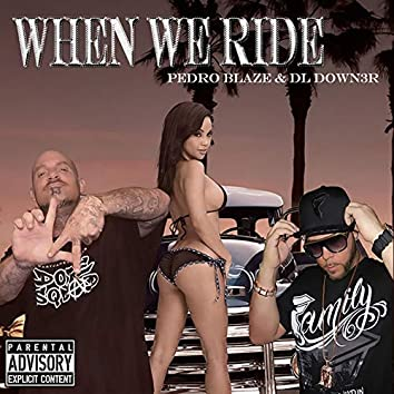 When We Ride (feat. Pedro Blaze)