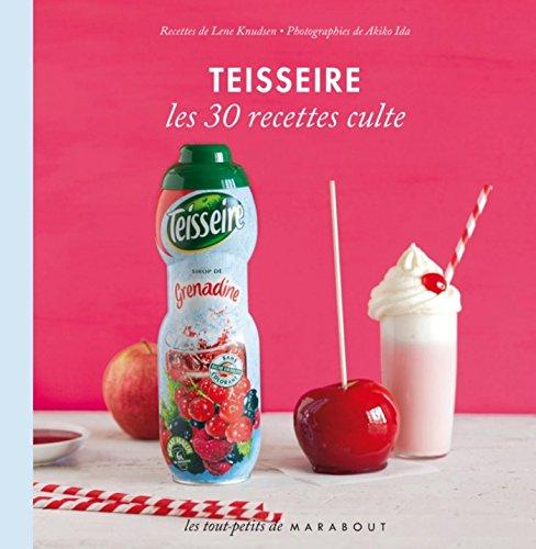 Teisseire - Les 30 recettes culte (Mini marabout)