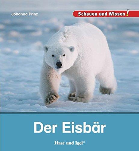 Der Eisbär: Schauen und Wissen!