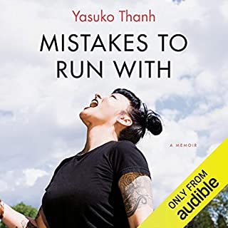 Mistakes to Run With                   Written by:                                                                                                                                 Yasuko Thanh                               Narrated by:                                                                                                                                 Erin Moon                      Length: 7 hrs and 13 mins     4 ratings     Overall 5.0