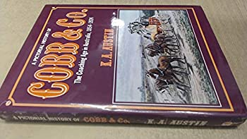 Hardcover A pictorial history of Cobb and Co: The coaching age in Australia, 1854-1924 Book