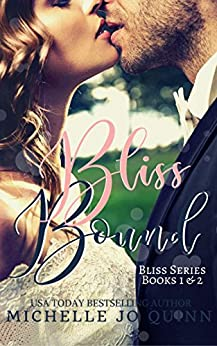 Bliss Bound: Bliss Series Books 1 & 2 boxed set (The Bliss Series) by [Michelle Jo Quinn]