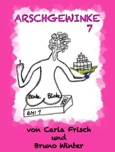 Arschgewinke 7 (Die schwulen Augen des Gartenzwergs & andere Sexspiele)