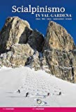 Scialpinismo in val Gardena. Odle, Pùez, Sella, Sassolungo, Sciliar