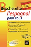 Bescherelle L'espagnol Pour Tous - Grammaire, conjugaison, vocabulaire - Hatier - 24/06/2009
