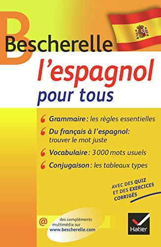 Bescherelle L'espagnol pour tous: Grammaire, conjugaison, vocabulaire