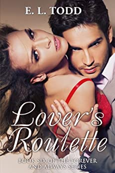 Lover's Roulette, (Forever and Always #6) by [E. L. Todd, Daliborka Mijailovic]
