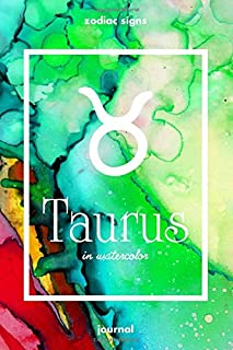 Zodiac signs TAURUS in watercolor Journal: Blank bullet journal with a colorful watercolor cover and a zodiac sign. Have your celestial star constellation as a companion to your daily writing.