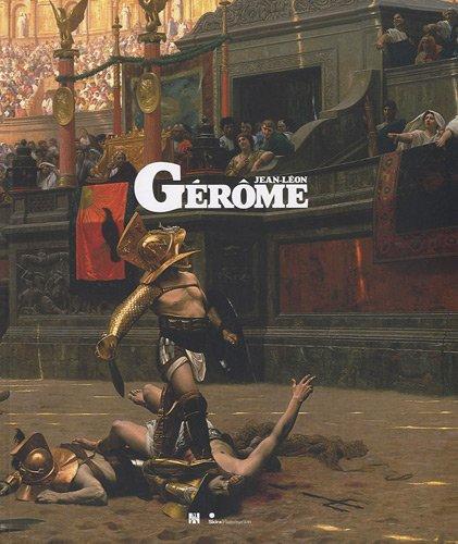 Jean-leon gerome (1824-1904) - l'histoire en spectacle (CATALOGUES D'EXPOSITION)