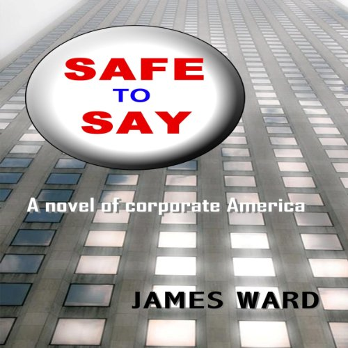 Safe to Say Audiobook By James Ward cover art