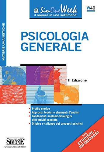Psicologia generale: • Profilo storico • Approcci teorici e strumenti d'analisi • Fondamenti anatomo-fisiologici dell'attività mentale • Origine e sviluppo dei processi psichici