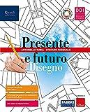 Presente e futuro. Con Disegno, Tavole, Hub young e Hub kit. Per la Scuola media. Con e-book. Con espansione online