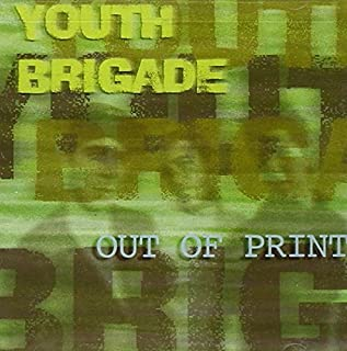 Out of Print by Youth Brigade (1998-11-03)