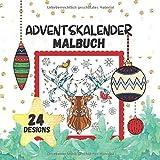 Adventskalender Malbuch - 24 Designs: Weihnachtskalender zum Ausmalen für Erwachsene in der Adventszeit: 24 Tage