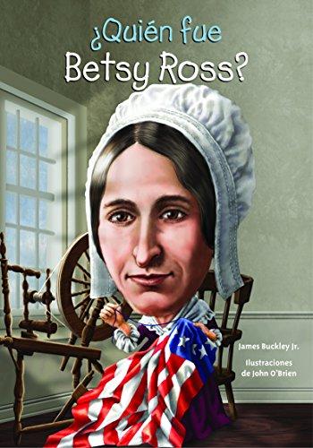 ¿Quién fue Betsy Ross? (Quien Fue...? / Who Was...?) (Spanish Edition)