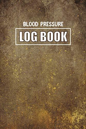 Blood Pressure Log Book: Blood Pressure Log : Record & Monitor Blood Pressure Daily Record   Blood P