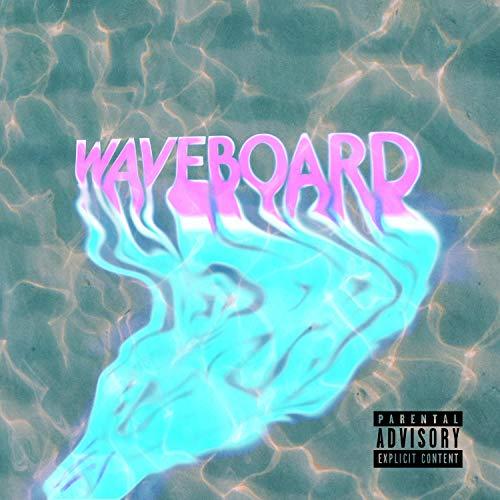 Waveboard [Explicit]