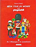 MON TOUR DU MONDE avec PLAYMOBIL VOLUME 1