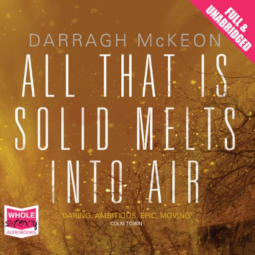 All That Is Solid Melts into Air audiobook cover art