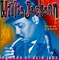 Keep on a Blowin by Willis Jackson