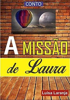 A Missão de Laura por [Luisa Laranja]