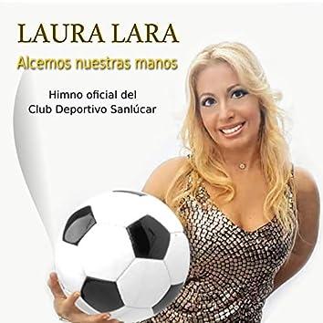 Alcemos Nuestras Manos (Himno Oficial Club Deportivo Sanlúcar)
