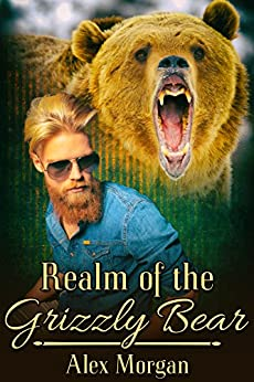 Realm of the Grizzly Bear by [Alex Morgan]