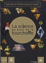 Nutrition et performance en sport - La science au bout de la fourchette de Christophe Hausswirth