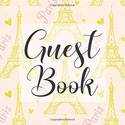 Guest Book: Eiffel Tower Paris Themed - Signing Guestbook Gift Log Photo Space Book for Birthday Party Celebration Anniversary Baby Bridal Shower ... Keepsake to Write Special Memories In