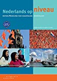 Nederlands op niveau: methode Nederlands voor hoogopgeleide anderstaligen