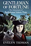 Gentleman of Fortune: The Adventures of Bartholomew Roberts, Pirate