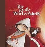 Die große Wörterfabrik: (Geschenkausgabe) - Agnès de Lestrade