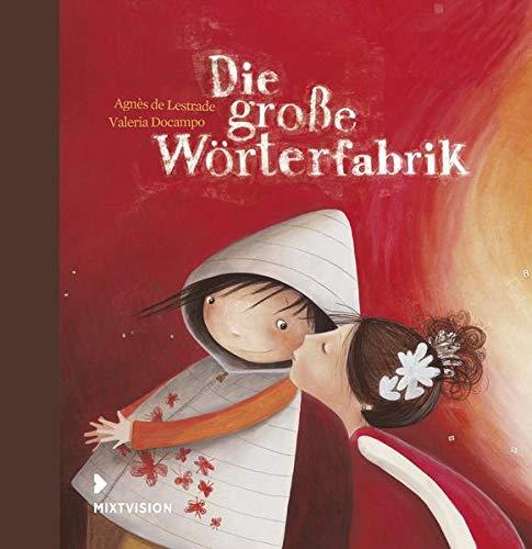 Die große Wörterfabrik - Geschenkausgabe: Poetisches Bilderbuch (Geschenkbuch) über den Wert der Liebe und der Sprache
