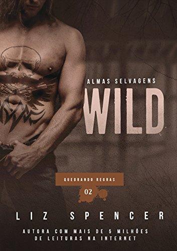 Wild | Quebrando Regras 02: Almas Selvagens