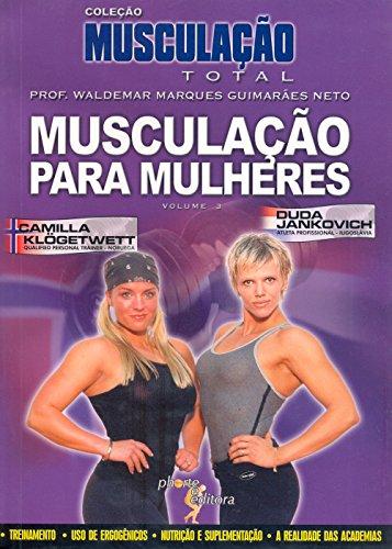 Musculação Total - Volume 3. Musculação Para Mulheres