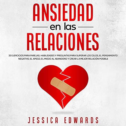 Listen Ansiedad en las Relaciones [Anxiety in Relationships]: 33 Ejercicios para Parejas. Habilidades y Pre audio book