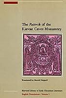 The <i>Paterik</i> of the Kievan Caves Monastery (Harvard Ukrainian Research Institute Publications)