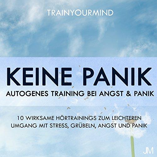 Keine Panik: Autogenes Training bei Angst & Panik