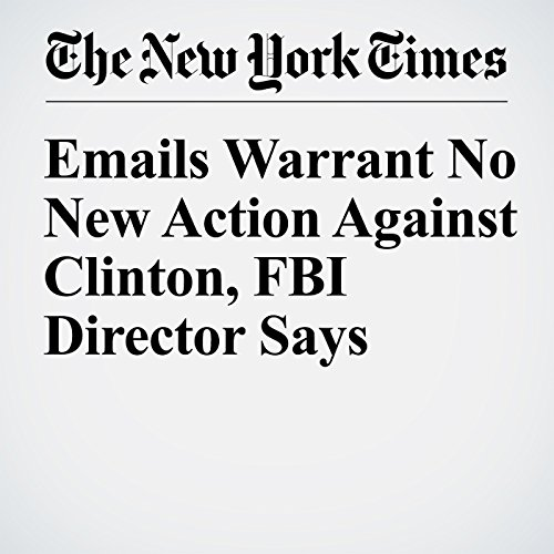 Emails Warrant No New Action Against Clinton, FBI Director Says cover art