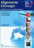 Zahn-Mund-Kiefer-Heilkunde, 3 Bde., Bd.1, Allgemeine Chirurgie - Norbert Schwenzer