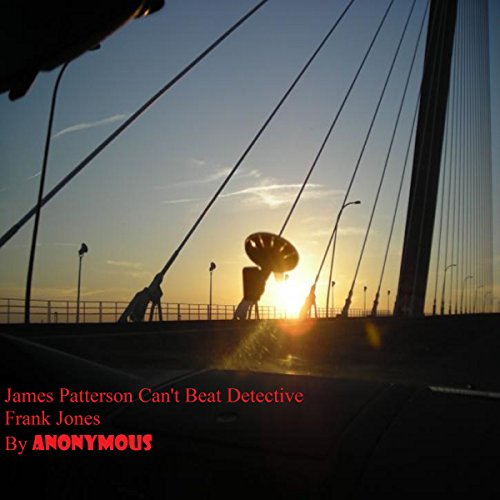 James Patterson Can't Beat Detective Frank Jones cover art