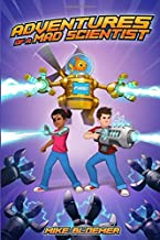 Adventures Of A Mad Scientist (Volume 1)