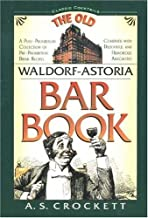 The Old Waldorf-Astoria Bar Book (Classic Cocktail Books series)