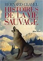 Histoires de la vie sauvage 2226129758 Book Cover