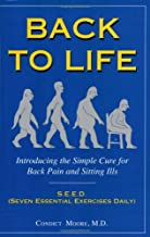 Back to Life: Introducing the Simple Cure for Back Pain and Sitting Ills