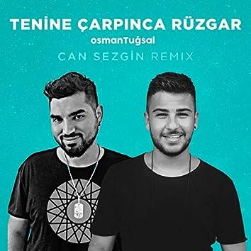 Tenine Çarpınca Rüzgar (Can Sezgin Remix)